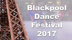 Blackpool Dance Festival 2017 - 25th May Evening Replay